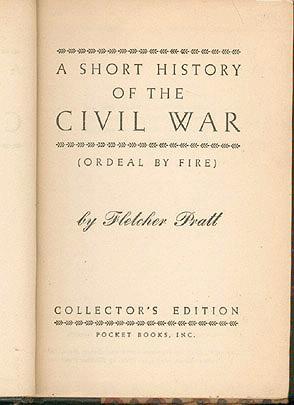 A Short History of the Civil War (Ordeal by Fire) (Collector's Edition, Volume 30), Pratt, Fletcher