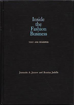 Inside the Fashion Business: Text and Readings, Jarnow, Jeannette A.; Judelle, Beatrice
