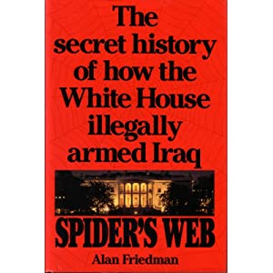 Spider's Web: The Secret History of How the White House Illegally Armed Iraq