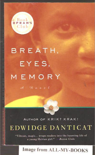 breath eyes memory critical essays Breath, eyes, memory (1994), the novel born from edwidge danticat's childhood in haiti and immigration to new york city, was one of the great literary debuts of.