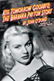 Kiss Tomorrow Goodbye, The Barbara Payton Story