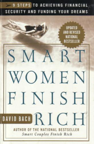Smart Women Finish Rich: Canadian Edition : 9 Steps to Creating a Rich Future: C