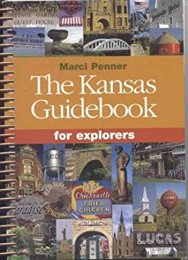 The Kansas Guidebook for explorers Marci Penner