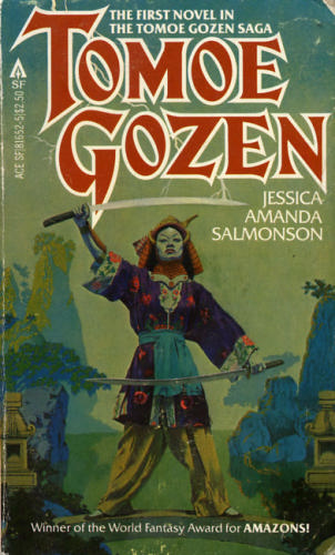 Tomoe Gozen (Tomoe Gozen Saga): Jessica Amanda Salmonson, Wendy Adrian