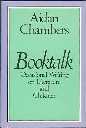 Booktalk: Occasional Writing on Literature and Children, Chambers, Aidan