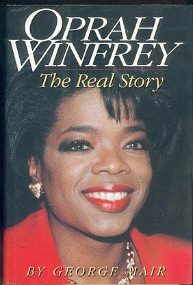 Oprah Winfrey: The Real Story, Mair, George