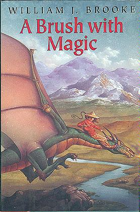 A Brush With Magic: Based on a Traditional Chinese Story, Brooke, William J.; Koelsch, Michael (illustrator)