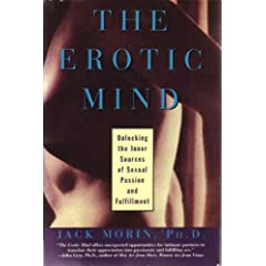 The Erotic Mind: Unlocking the Inner Sources of Sexual Passion and Fulfillment (Hardcover)