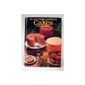 Southern Heritage Cakes Cookbook (The Southern heritage cookbook library)