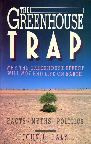 The greenhouse trap: Why the greenhouse effect will not end life on earth: John L Daly: 9780947189778: Amazon.com: Books