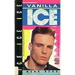 Ice Ice Ice: The Extraordinary Vanilla Ice Story book cover