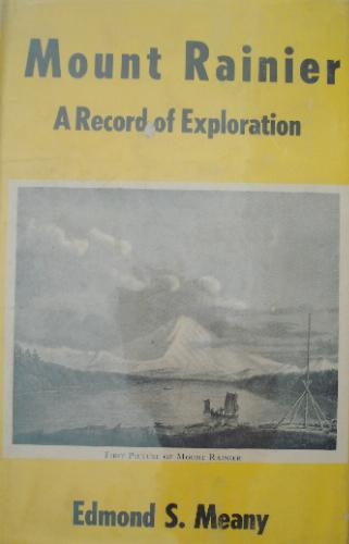 Mount Rainier: A Record of Exploration