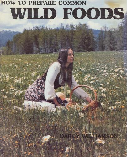 How to Prepare Common Wild Foods