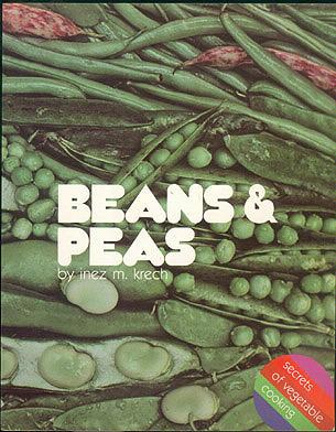 Beans and Peas (Secrets of Vegetable Cooking), Krech, Inez M.