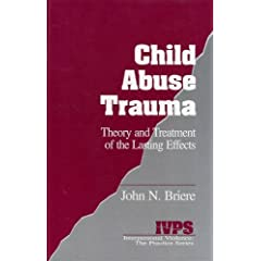 Child Abuse Trauma: Theory and Treatment of the Lasting Effects (Interpersonal Violence: The Practice Series)