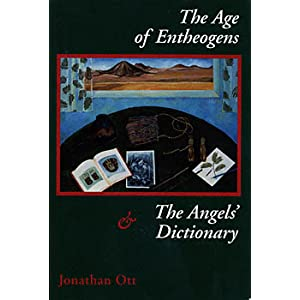The Age of Entheogens & the Angels' Dictionary, Ott, Jonathan