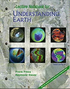 Lecture Notebook for Understanding Earth, Third Edition, Press, Frank; Siever, Raymond; Grotzinger, John; Jordan, Thomas H.