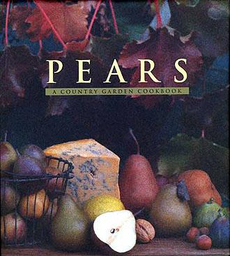 Pears: A Country Garden Cookbook, Hazen, Janet; Kleinman, Kathryn (photographer)
