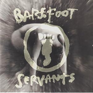 Barefoot Servants - 癮 - 时光忽快忽慢,我们边笑边哭!