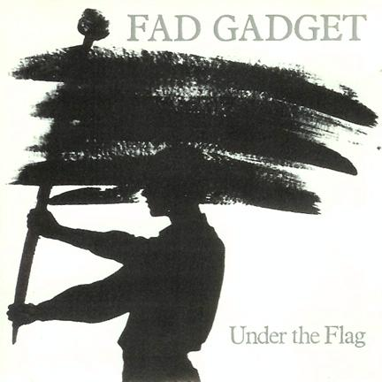Fad Gadget Under+The+Flag CD