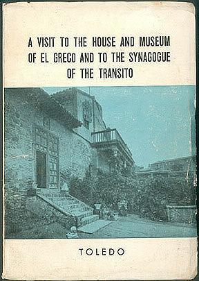 A Visit to the House and Museum of El Greco and to the Synagogue of the Transito , Gomez-Moreno, Maria Elena