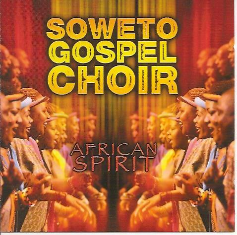 African Spirit The Soweto Gospel Choir