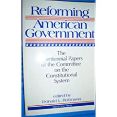 Reforming American Government: The Bicentennial Papers of the Committee on the Constitutional System