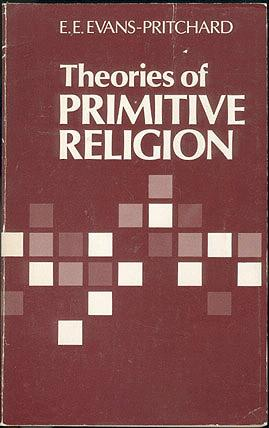 Theories of Primitive Religion, Evans-Pritchard, E. E.