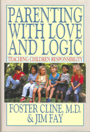 Teaching With Love And Logic. Customer Image Gallery for Parenting With Love and Logic : Teaching Children