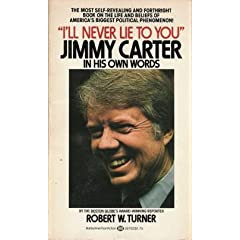 """I'LL NEVER LIE TO YOU"" JIMMY CARTER IN HIS OWN WORDS"