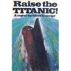 Raise The Titanic, Cussler, Clive
