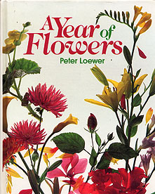 A Year of Flowers, Loewer, Peter