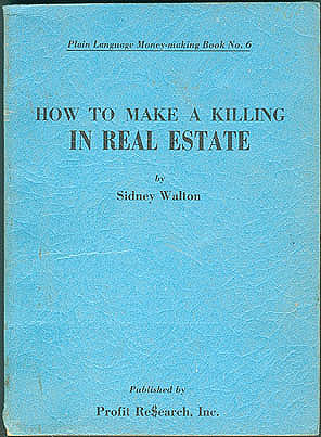 How to Make a Killing in Real Estate (Plain Language Money-Making Book No. 6), Walton, Sydney