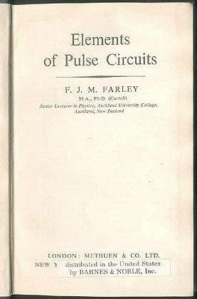 Elements of Pulse Circuits (Methuen's Monographs on Physical Subjects), Farley, F. J. M.