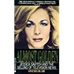 Almost Golden: Jessica Savitch and the Selling of Television News book cover
