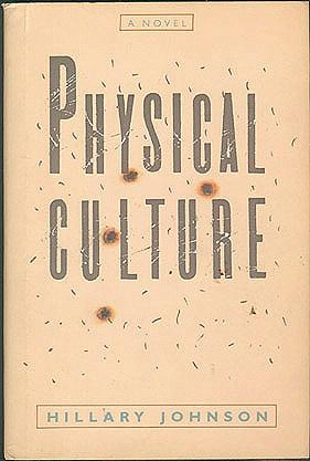Physical Culture: A Novel, Johnson, Hillary