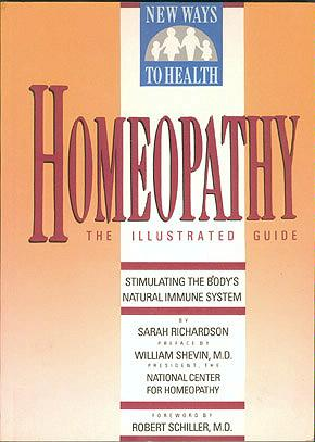 Homeopathy: Stimulating the Body's Natural Immune System--The Illustrated Guide , Richardson, Sarah