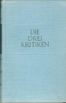 Die Drei Kritiken, in ihrem Zusammenhang mit dem Gesamtwerk, Kant, Immanuel; Schmidt, Raymund