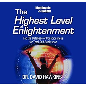 The Highest Level of Enlightenment - Dr. David R. Hawkins