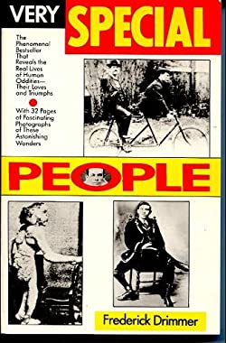 Very Special People: The Struggles, Loves and Triumphs of Human Oddities Frederick Drimmer