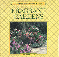 Fragrant Gardens (Gardening by Design), Taylor, Jane