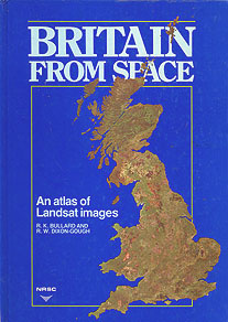 Britain from Space: An Atlas of Landsat Images , Bullard, R. K.;  Dixon-Gough, R. W.