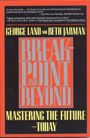 The Book Break Point and Beyond by: George Land and Beth Jarman