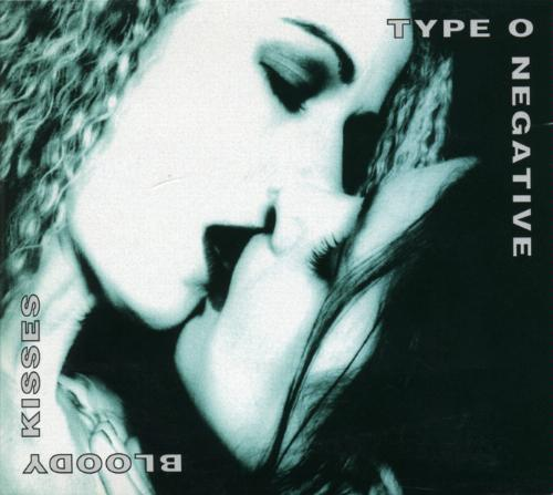 type o neg - bloody kisses