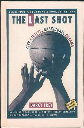 The Last Shot: City Streets, Basketball Dreams (library binding), Frey, Darcy