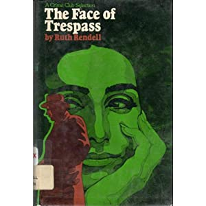 The Face of Tresspass - Ruth Rendell