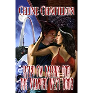 Help! I'm Falling for the Vampire Next Door by Celine Chatillon