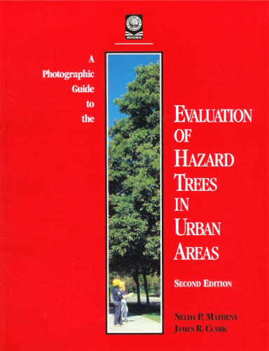 A Photographic Guide to the Evaluation of Hazard Trees in Urban Areas