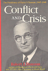 Conflict and Crisis: The Presidency of Harry S. Truman, 1945-1948, Donovan, Robert J.