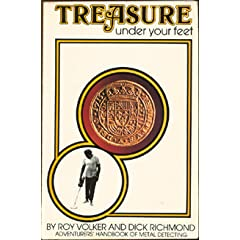 TREASURE UNDER YOUR FEET: Adventurer's Hand Book of Metal Detecting.